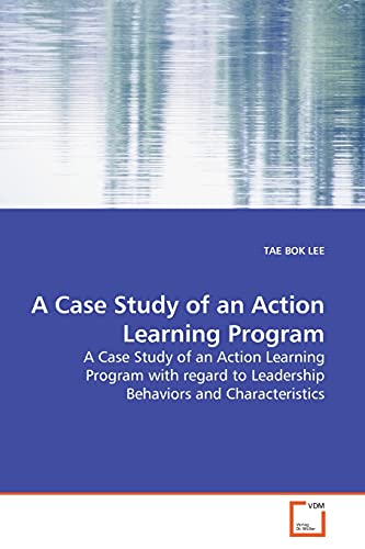 9783639168938: A Case Study of an Action Learning Program: A Case Study of an Action Learning Program with regard to Leadership Behaviors and Characteristics