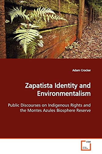 9783639169133: Zapatista Identity and Environmentalism: Public Discourses on Indigenous Rights and the Montes Azules Biosphere Reserve