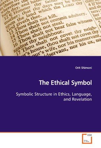 9783639169140: The Ethical Symbol: Symbolic Structure in Ethics, Language, and Revelation