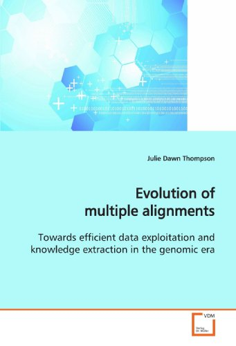 9783639169324: Evolution of multiple alignments: Towards efficient data exploitation and knowledge extraction in the genomic era