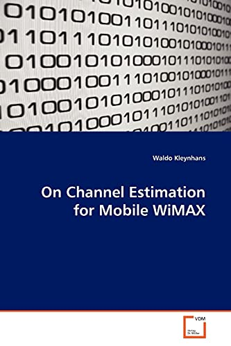 On Channel Estimation for Mobile WiMAX: Waldo Kleynhans