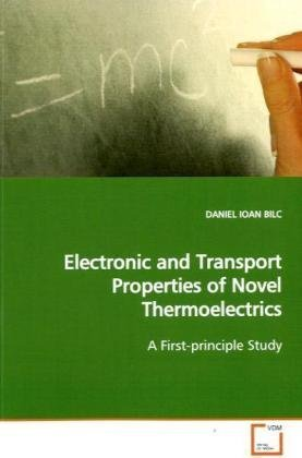 9783639169591: Electronic and Transport Properties of Novel Thermoelectrics: A First-principle Study