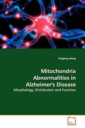 Mitochondria Abnormalities in Alzheimers Disease: Xinglong Wang