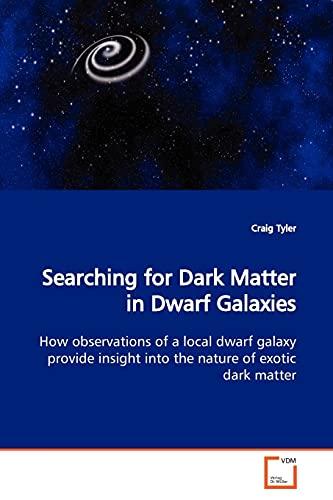 Searching for Dark Matter in Dwarf Galaxies: Craig Tyler