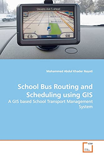School Bus Routing and Scheduling Using GIS: Mohammed Abdul Khader Nayati