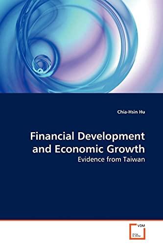 Financial Development and Economic Growth: Chia-Hsin Hu