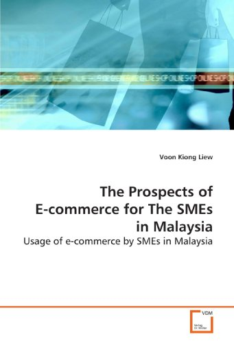 9783639170580: The Prospects of E-commerce for The SMEs in Malaysia: Usage of e-commerce by SMEs in Malaysia