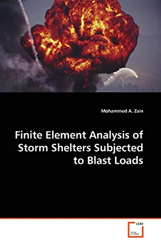 9783639170726: Finite Element Analysis of Storm Shelters Subjected to Blast Loads