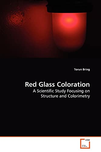 9783639170764: Red Glass Coloration: A Scientific Study Focusing on Structure and Colorimetry