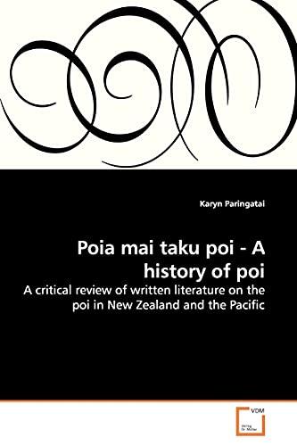 Poia Mai Taku Poi - A History of Poi: Karyn Paringatai