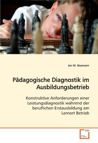 Pädagogische Diagnostik im Ausbildungsbetrieb: Jan M. Baumann