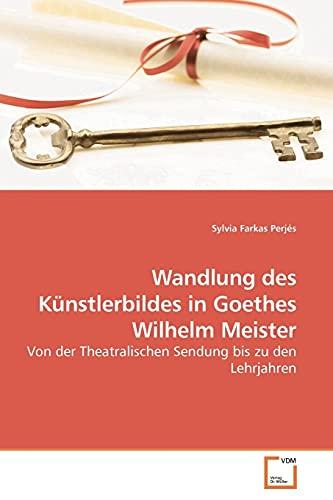 9783639170979: Wandlung des K�nstlerbildes in Goethes Wilhelm Meister