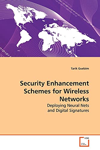 9783639171280: Security Enhancement Schemes for Wireless Networks: Deploying Neural Nets and Digital Signatures