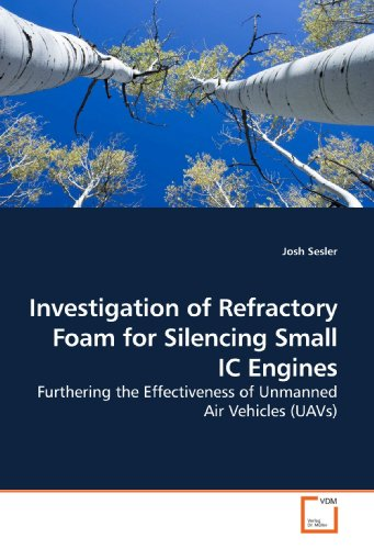 9783639171396: Investigation of Refractory Foam for Silencing Small IC Engines: Furthering the Effectiveness of Unmanned Air Vehicles (UAVs)