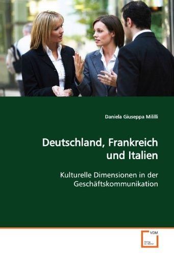 9783639172720: Deutschland, Frankreich und Italien: Kulturelle Dimensionen in der Geschäftskommunikation (German Edition)
