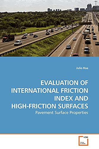 9783639173291: EVALUATION OF INTERNATIONAL FRICTION INDEX AND HIGH-FRICTION SURFACES: Pavement Surface Properties