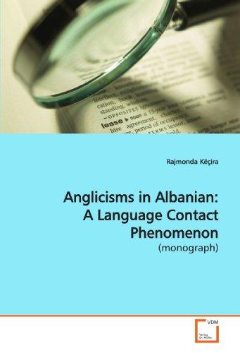 9783639173529: Anglicisms in Albanian: A Language Contact Phenomenon: (monograph)