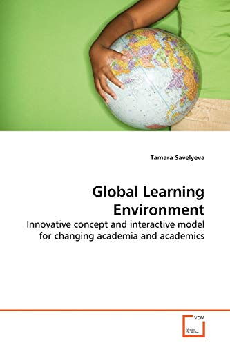Global Learning Environment: Innovative concept and interactive model for changing academia and ...
