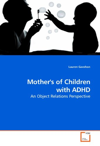 9783639174748: Mother's of Children with ADHD: An Object Relations Perspective
