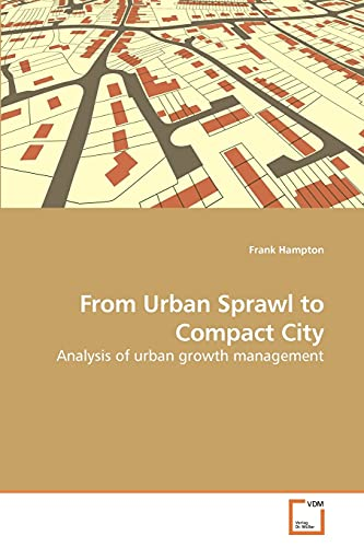 From Urban Sprawl to Compact City: Frank Hampton