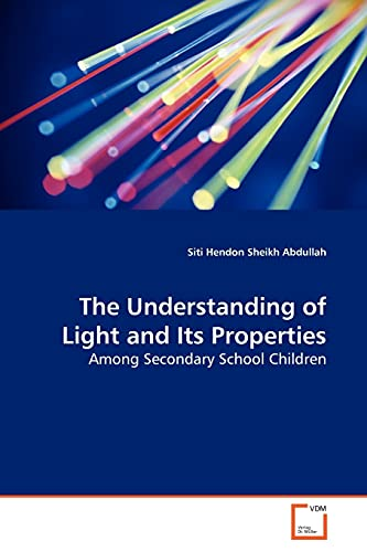 9783639174946: The Understanding of Light and Its Properties: Among Secondary School Children