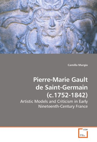 9783639175073: Pierre-Marie Gault de Saint-Germain (c.1752-1842): Artistic Models and Criticism in Early Nineteenth-Century France