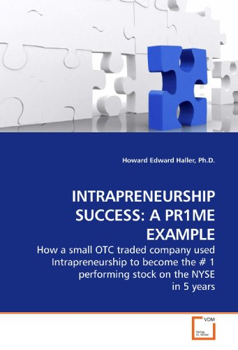 9783639175097: INTRAPRENEURSHIP SUCCESS: A PR1ME EXAMPLE: How a small OTC traded company used Intrapreneurship to become the # 1 performing stock on the NYSE in 5 years