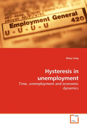 9783639175127: Hysteresis in unemployment: Time, unemployment and economic dynamics
