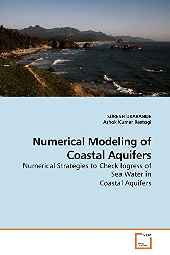 9783639175523: Numerical Modeling of Coastal Aquifers: Numerical Strategies to Check Ingress of Sea Water in Coastal Aquifers