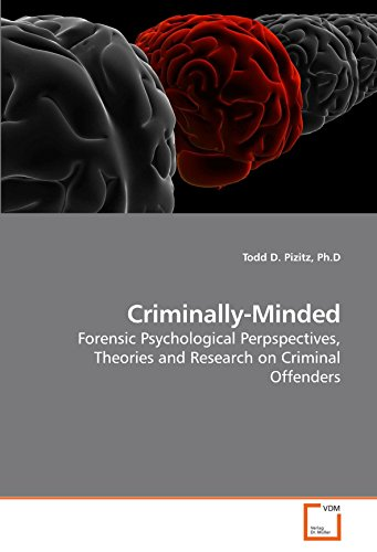 9783639175684: Criminally-Minded: Forensic Psychological Perpspectives, Theories and Research on Criminal Offenders