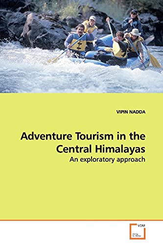 Adventure Tourism in the Central Himalayas: An exploratory approach: NADDA, VIPIN
