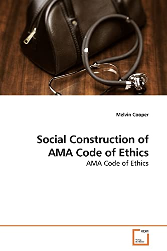 Social Construction of AMA Code of Ethics: Melvin Cooper