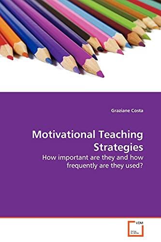 Motivational Teaching Strategies: Graziane Costa