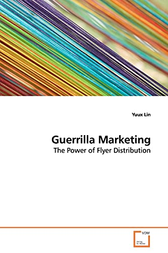 9783639178364: Guerrilla Marketing: The Power of Flyer Distribution