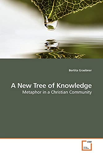 9783639179118: A New Tree of Knowledge: Metaphor in a Christian Community