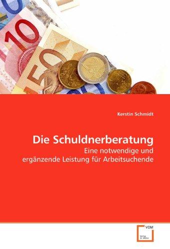 9783639179125: Die Schuldnerberatung: Eine notwendige und ergänzende Leistung für Arbeitsuchende