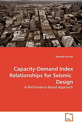 9783639180251: Capacity-Demand Index Relationships for Seismic Design: A Performance-Based Approach
