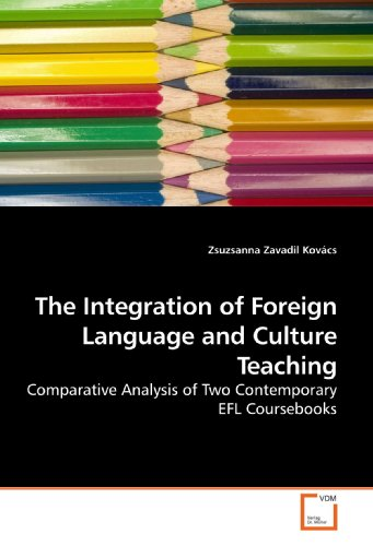9783639180527: The Integration of Foreign Language and Culture Teaching: Comparative Analysis of Two Contemporary EFL Coursebooks