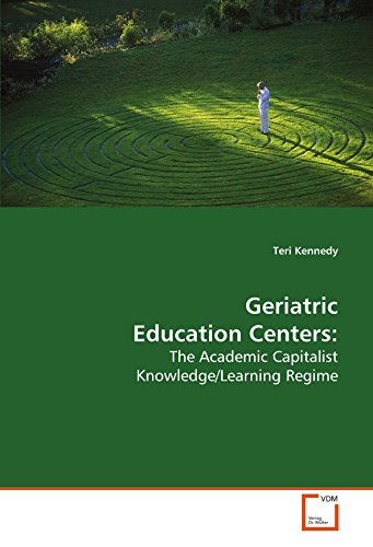 9783639180558: Geriatric Education Centers:: The Academic Capitalist Knowledge/Learning Regime