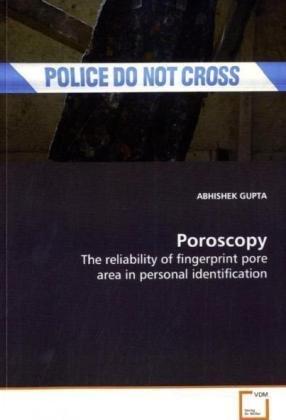 Poroscopy: The reliability of fingerprint pore area: ABHISHEK GUPTA