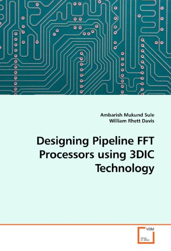 9783639181197: Designing Pipeline FFT Processors using 3DIC Technology