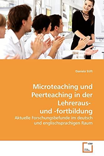 Microteaching Und Peerteaching in Der Lehreraus- Und -Fortbildung: Daniela Stift