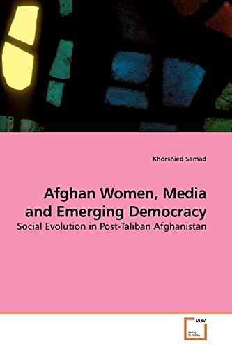 9783639182064: Afghan Women, Media and Emerging Democracy: Social Evolution in Post-Taliban Afghanistan