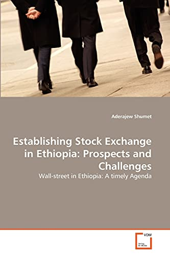 9783639182354: Establishing Stock Exchange in Ethiopia: Prospects and Challenges: Wall-street in Ethiopia: A timely Agenda