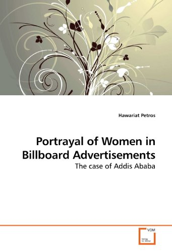 9783639183313: Portrayal of Women in Billboard Advertisements: The case of Addis Ababa