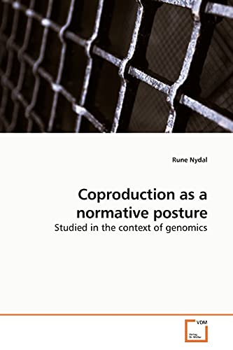 9783639183498: Coproduction as a normative posture: Studied in the context of genomics