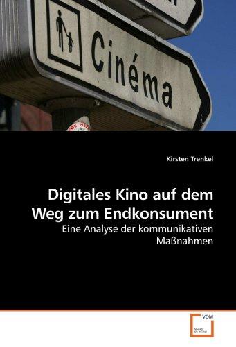 9783639183702: Digitales Kino auf dem Weg zum Endkonsument: Eine Analyse der kommunikativen Maßnahmen
