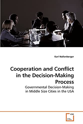 9783639184204: Cooperation and Conflict in the Decision-Making Process