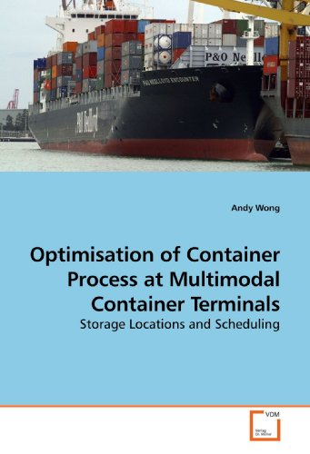 Optimisation of Container Process at Multimodal Container Terminals: Andy Wong
