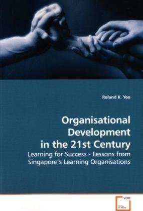 9783639184587: Organisational Development in the 21st Century: Learning for Success - Lessons from Singapore?s Learning Organisations